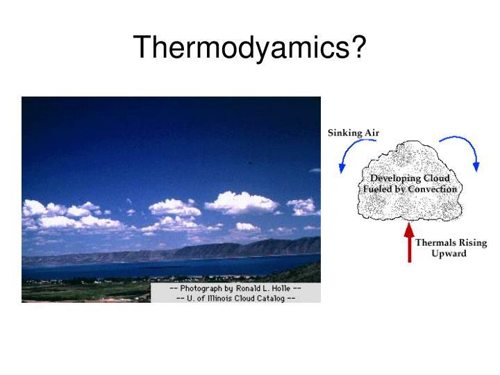Thermodyamics?