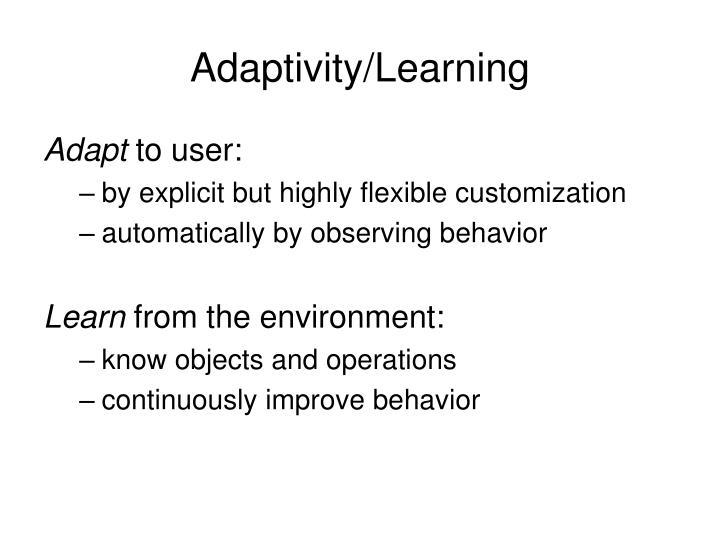 Adaptivity/Learning