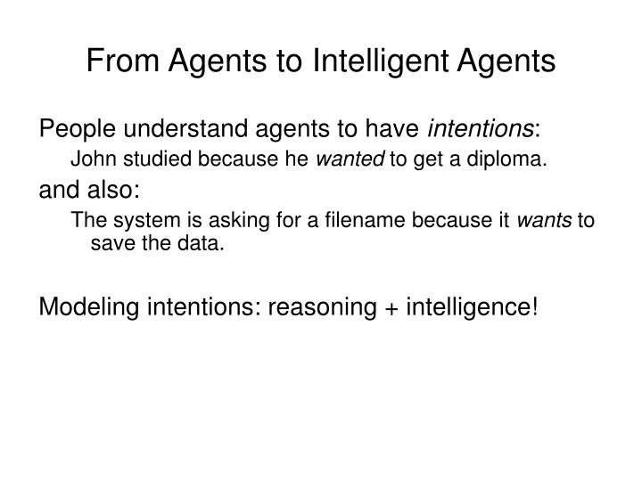 From Agents to Intelligent Agents