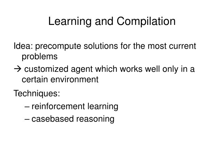 Learning and Compilation