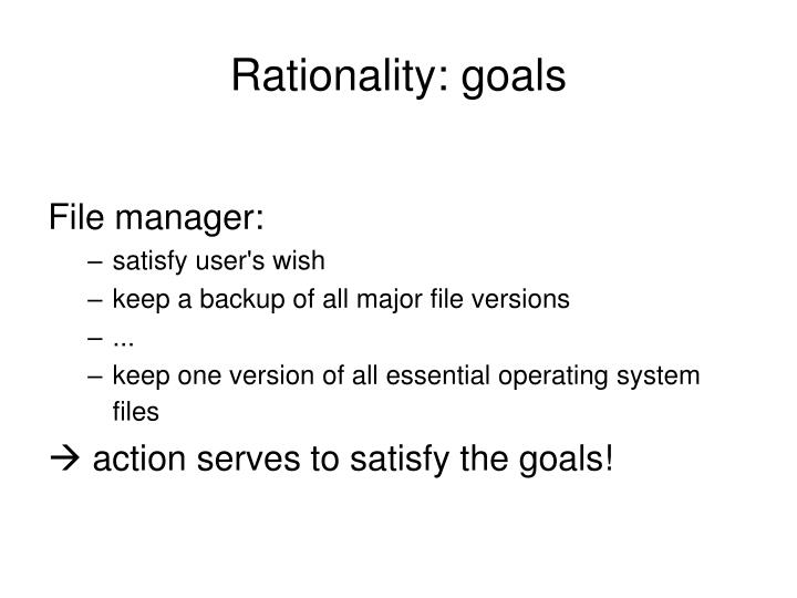 Rationality: goals