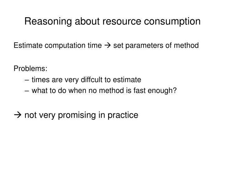 Reasoning about resource consumption