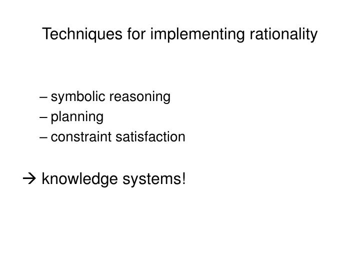 Techniques for implementing rationality
