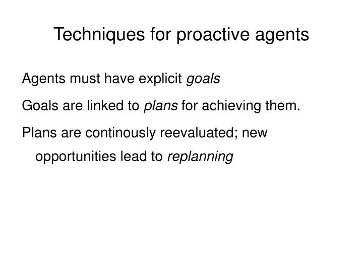 Techniques for proactive agents