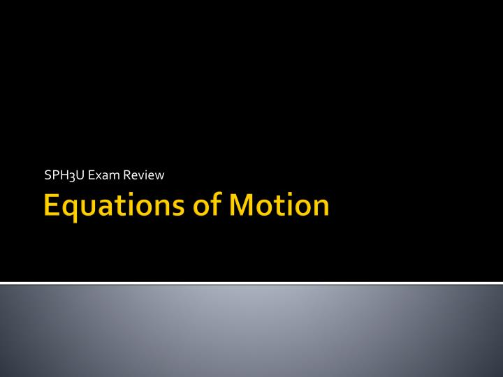 PPT - Equations of Motion PowerPoint Presentation - ID:4176554