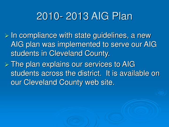 2010 2013 aig plan