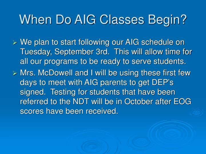 When Do AIG Classes Begin?