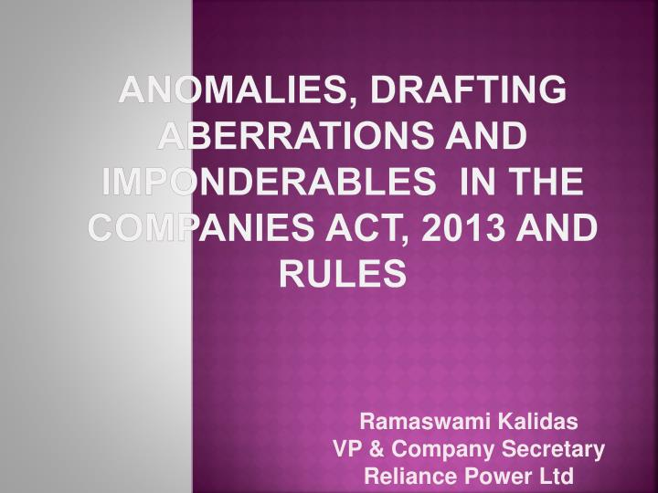 anomalies drafting aberrations and imponderables in the companies act 2013 and rules n.