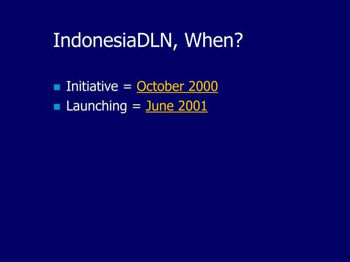 IndonesiaDLN, When?