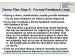 demo plan step 5 formal feedback loop