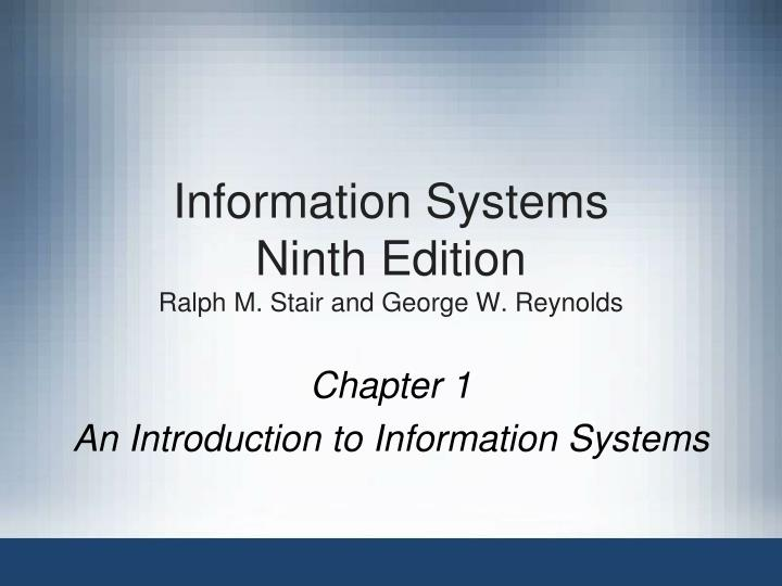 information systems ninth edition ralph m stair and george w reynolds n.