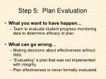 step 5 plan evaluation