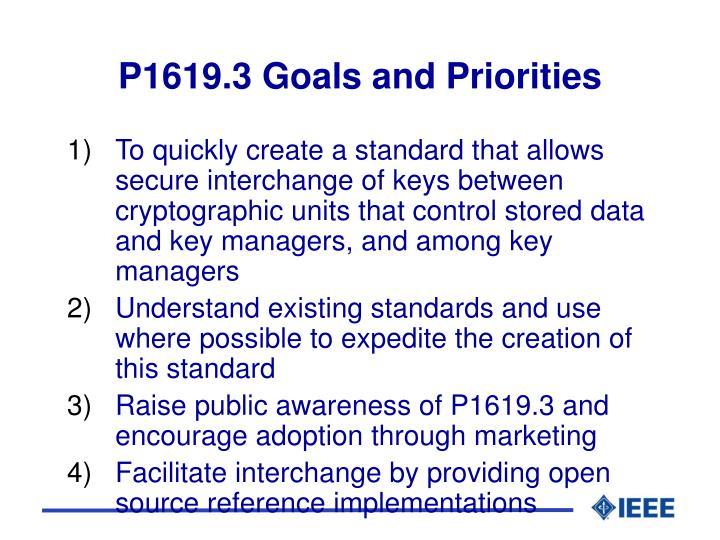 P1619.3 Goals and Priorities