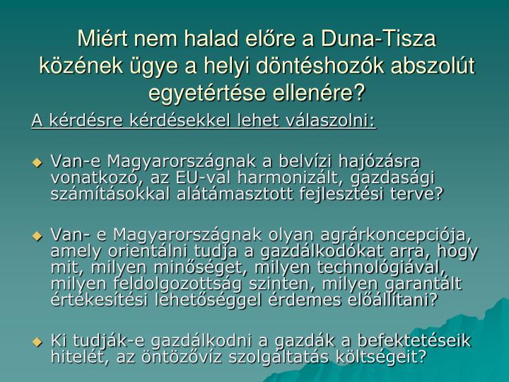 Miért nem halad előre a Duna-Tisza közének ügye a helyi döntéshozók abszolút egyetértése ellenére?