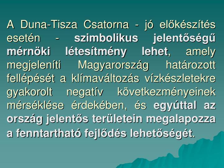 A Duna-Tisza Csatorna ‑ jó előkészítés esetén ‑