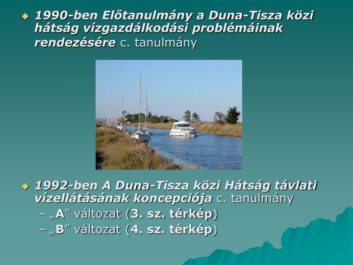 1990-ben Előtanulmány a Duna-Tisza közi hátság vízgazdálkodási problémáinak rendezésére