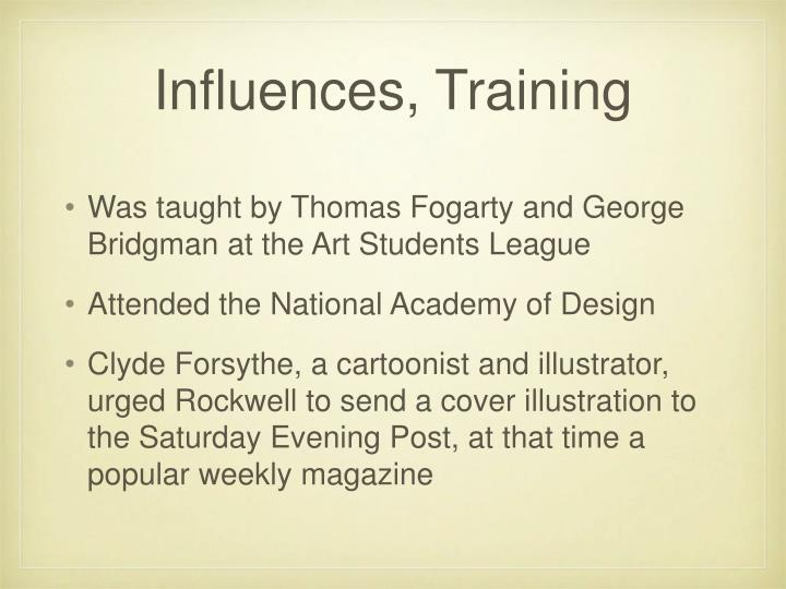 Influences training