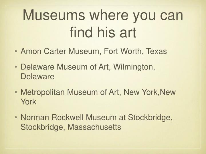 Museums where you can find his art