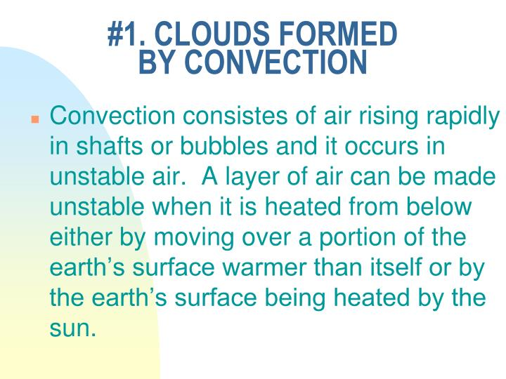#1. CLOUDS FORMED BY CONVECTION