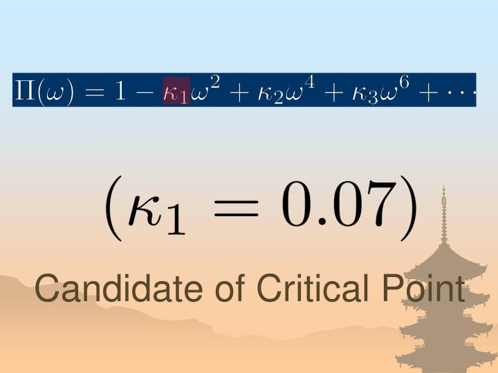 Candidate of Critical Point