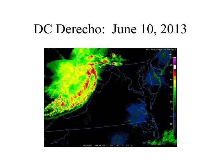 DC Derecho:  June 10, 2013
