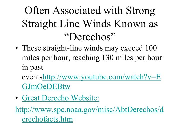 """Often Associated with Strong Straight Line Winds Known as """"Derechos"""""""