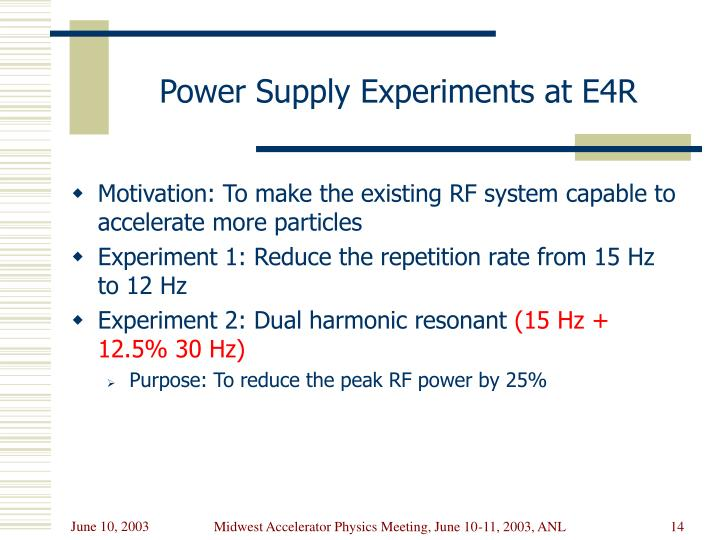 Power Supply Experiments at E4R