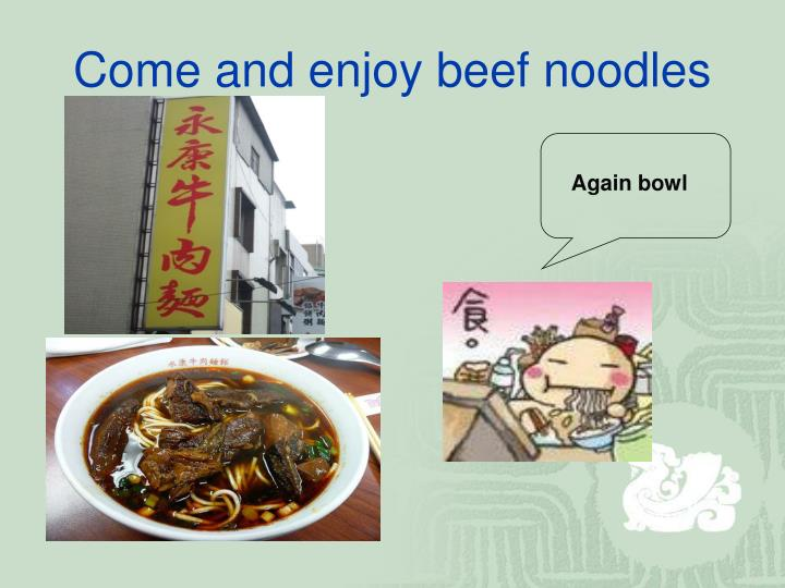 Come and enjoy beef noodles