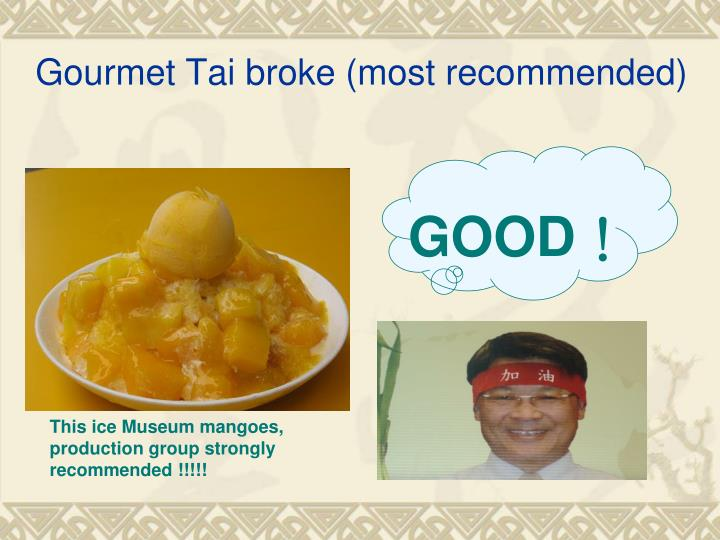 Gourmet Tai broke (most recommended)