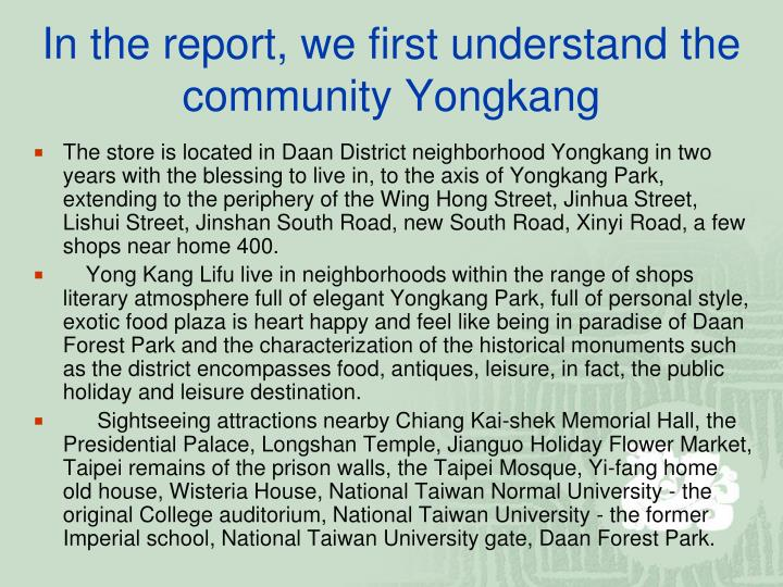 In the report we first understand the community yongkang