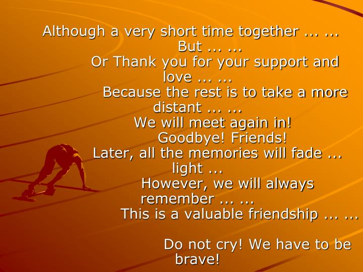 Although a very short time together ... ...