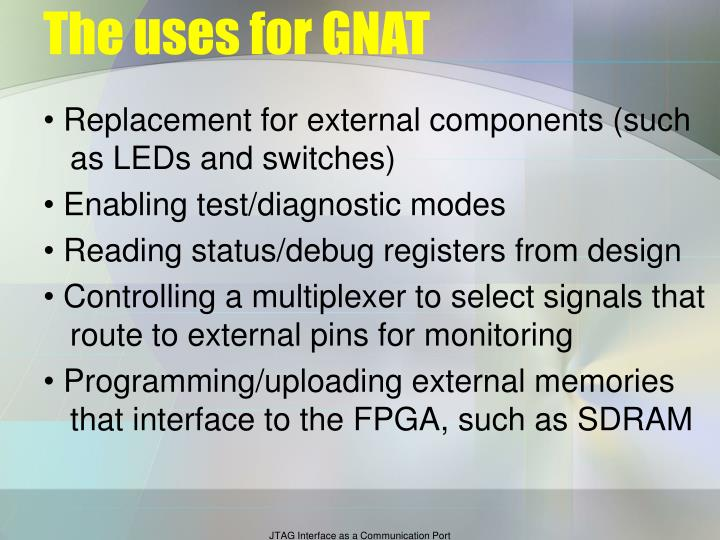 The uses for GNAT