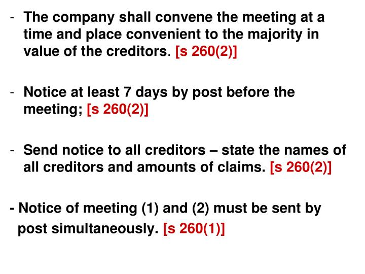 The company shall convene the meeting at a time and place convenient to the majority in value of the creditors
