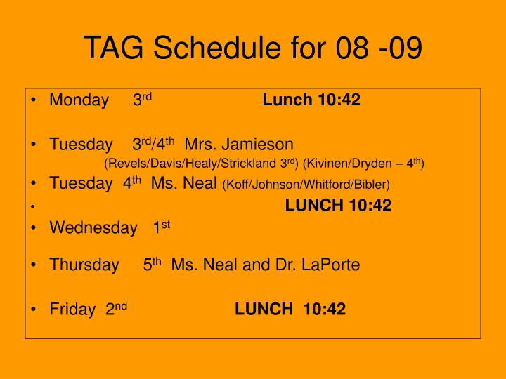 TAG Schedule for 08 -09