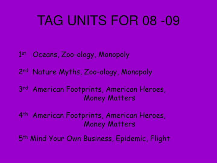 TAG UNITS FOR 08 -09