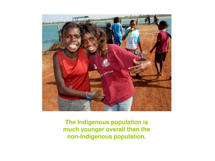 The Indigenous population is
