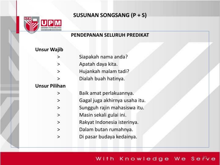 SUSUNAN SONGSANG (P + S)