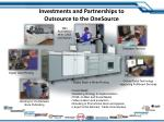 investments and partnerships to outsource to the onesource