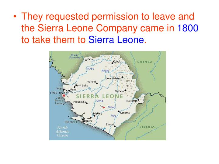 They requested permission to leave and the Sierra Leone Company came in
