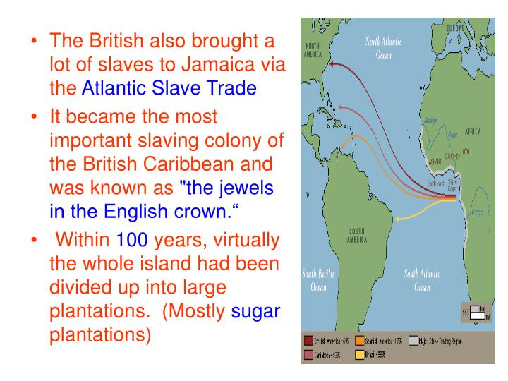 The British also brought a lot of slaves to Jamaica via the