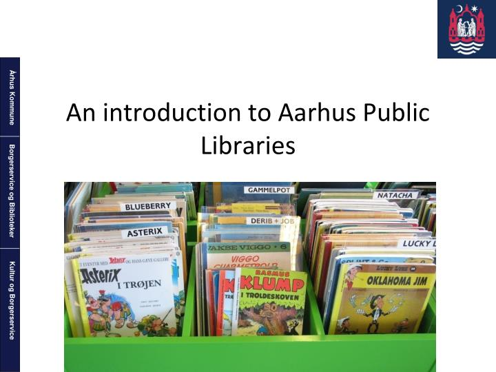 an introduction to aarhus public libraries n.