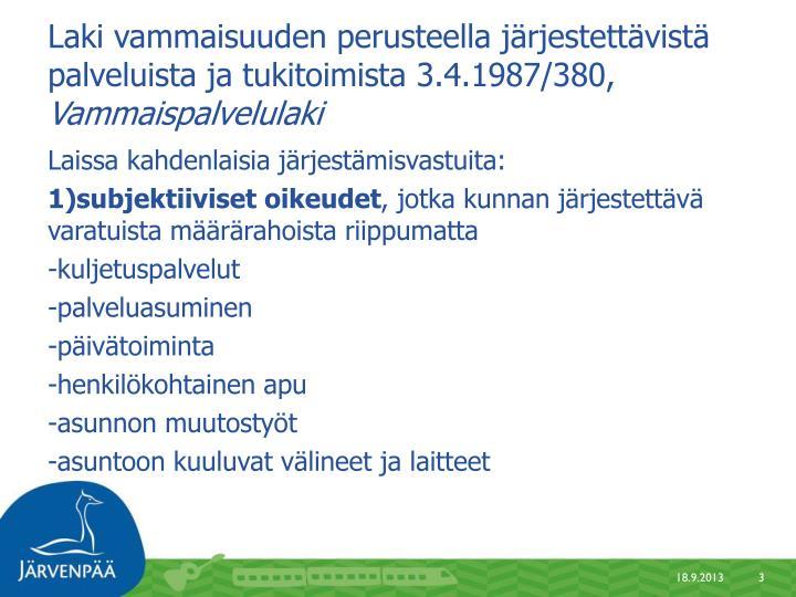 Laki vammaisuuden perusteella järjestettävistä palveluista ja tukitoimista 3.4.1987/380,