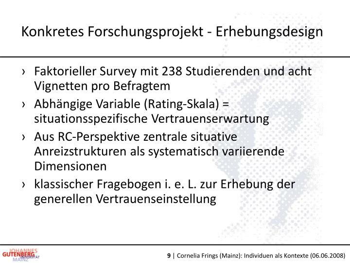 Konkretes Forschungsprojekt - Erhebungsdesign