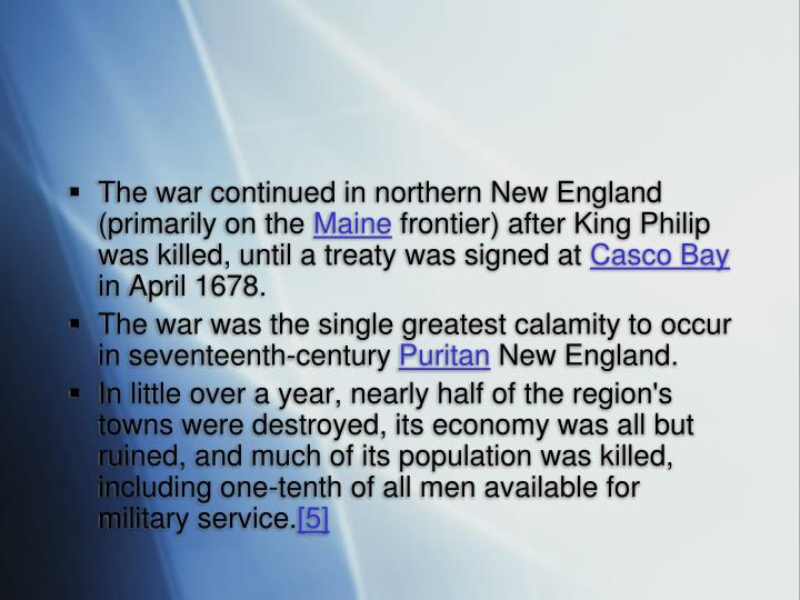 The war continued in northern New England (primarily on the