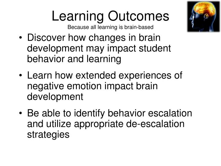 Learning outcomes because all learning is brain based