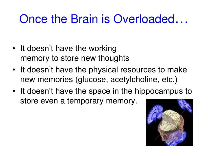 Once the Brain is Overloaded