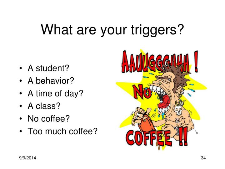 What are your triggers?