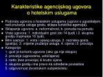 karakteristike agencijskog ugovora o hotelskim uslugama