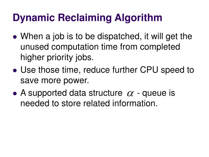 Dynamic Reclaiming Algorithm