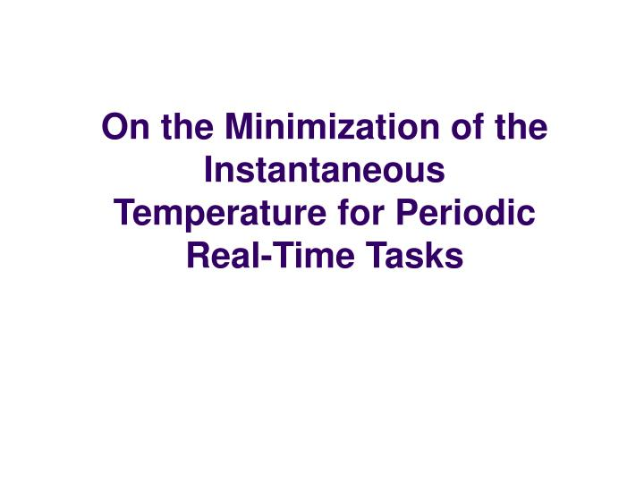 On the Minimization of the Instantaneous Temperature for Periodic Real-Time Tasks